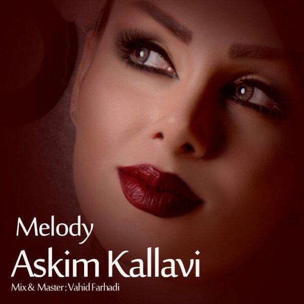 Melody Ahmady - Askim Kallavi