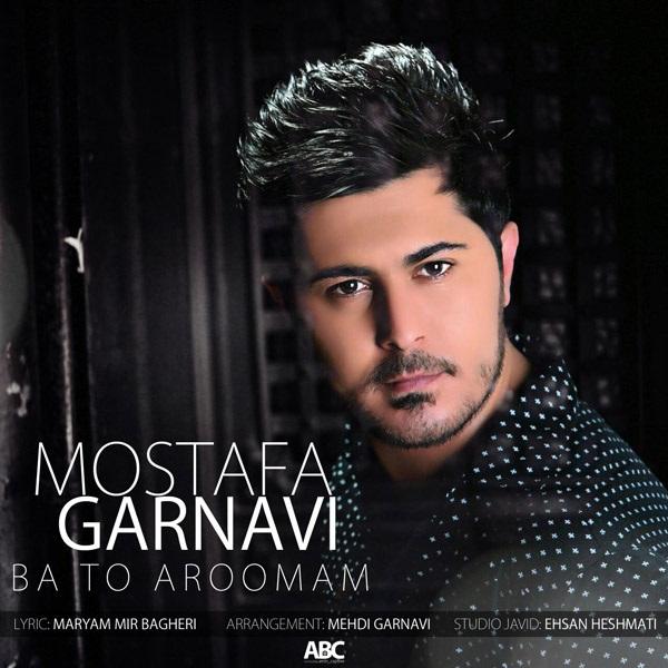 Mostafa Garnavi - Ba To Aroomam