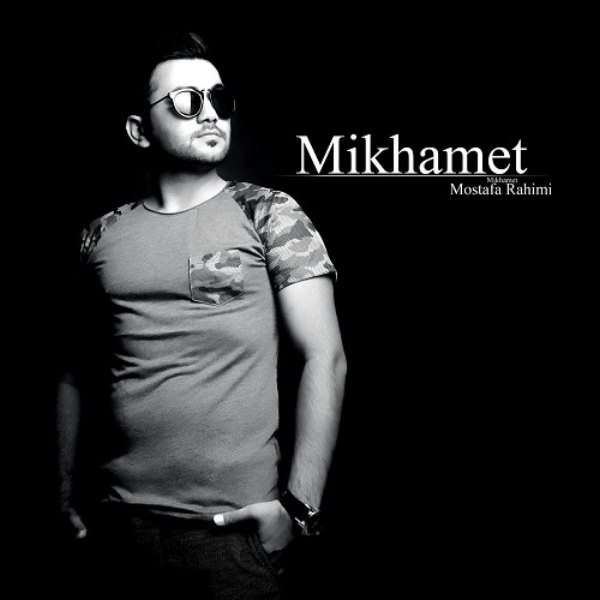 Mostafa Rahimi - Mikhamet