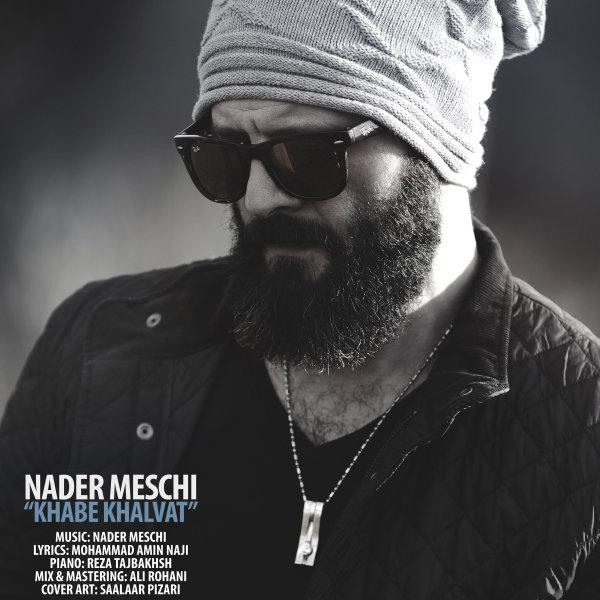 Nader Meschi - Khabe Khalvat