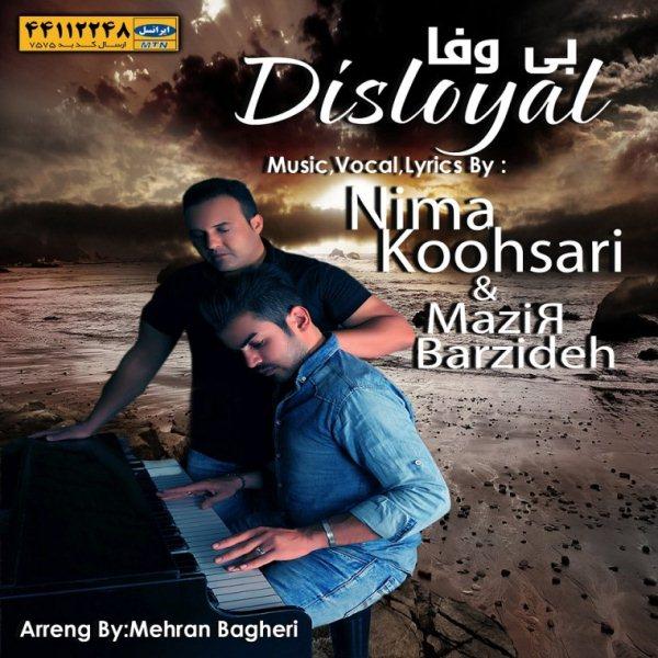 Nima Koohsari - Bi Vafa (Ft Mazir Barzideh)