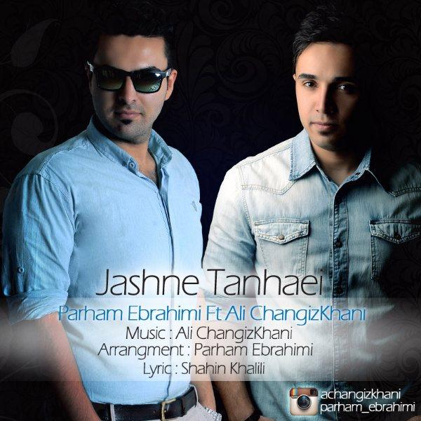 Parham Ebrahimi - Jashne Tanhaei (Ft Ali Changizkhani)