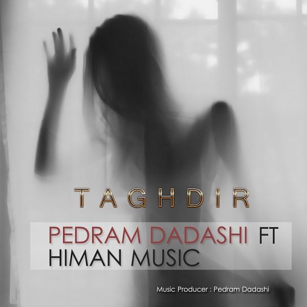 Pedram Dadashi - Taghdir (Ft Himan Music)