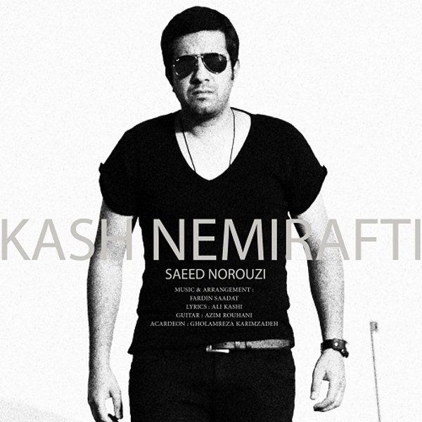 Saeed Norouzi - Kash Nemirafti
