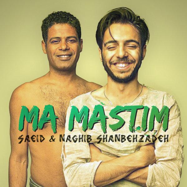 Saeid & Naghib Shanbehzadeh - Ma Mastim