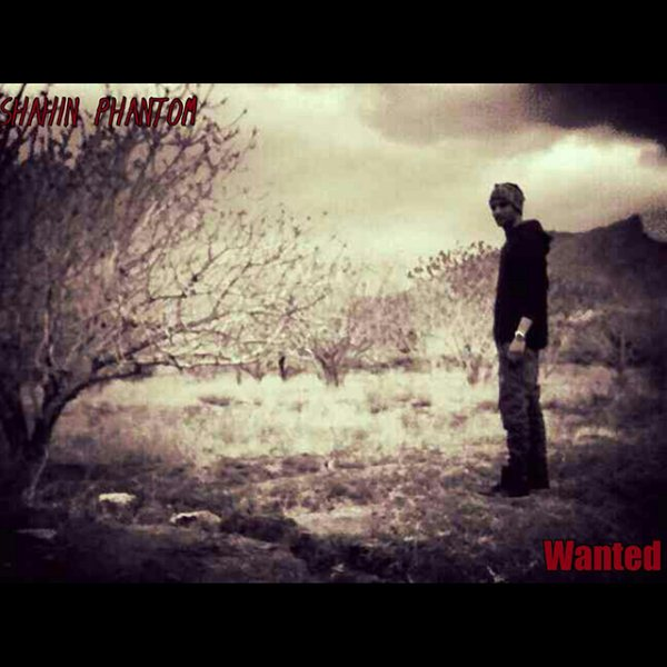Shahin Phantom - Wanted