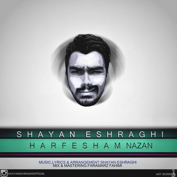 Shayan Eshraghi - Harfesham Nazan