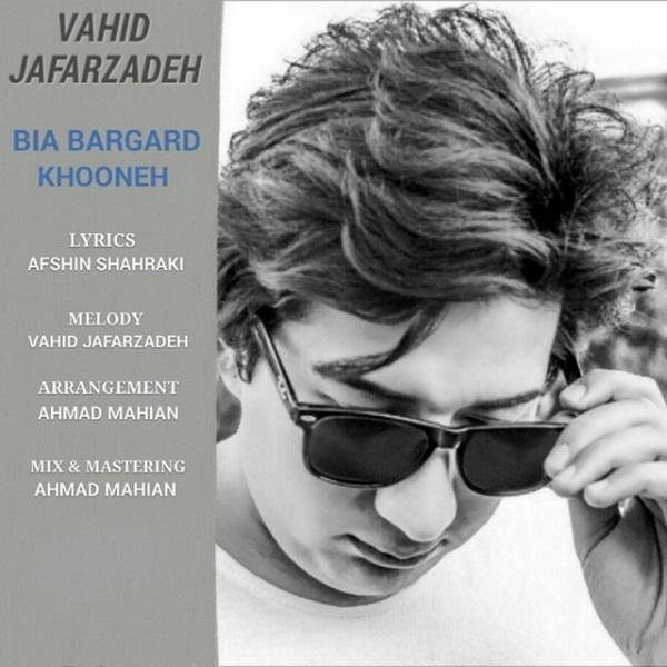 Vahid Jafarzadeh - Bia Bargard Khooneh