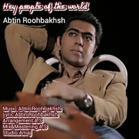 Abtin-Roohbakhsh-Hey-Peopel-Of-The-World