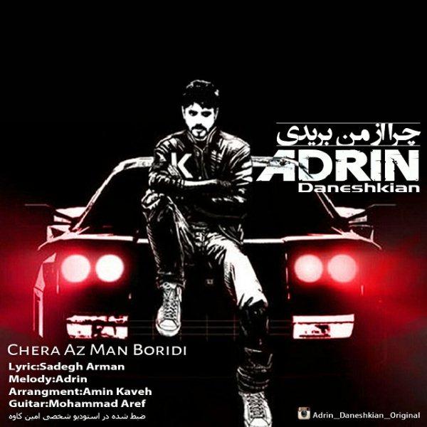 Adrin - Chera Az Man Boridi