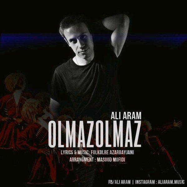 Ali Aram - Olmaz Olmaz