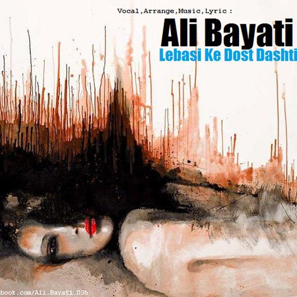 Ali Bayati - Lebasi Ke Dost Dashti