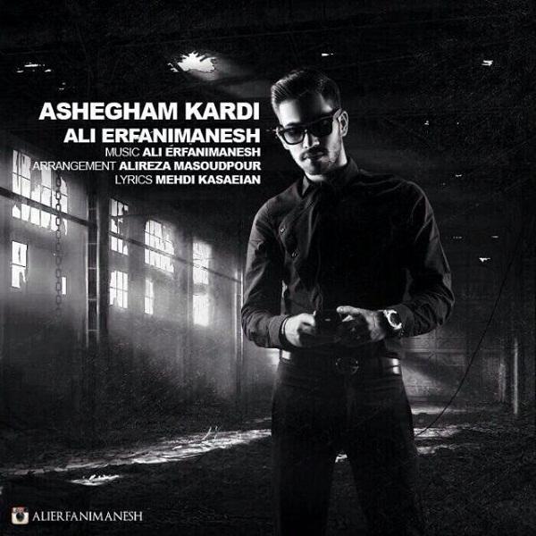 Ali Erfanimanesh - Ashegham Kardi