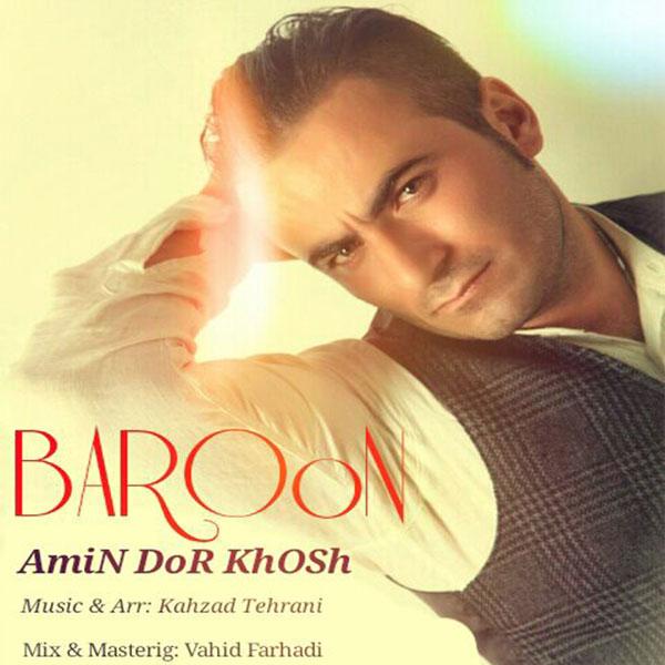 Amin Dor Khosh - Baroon