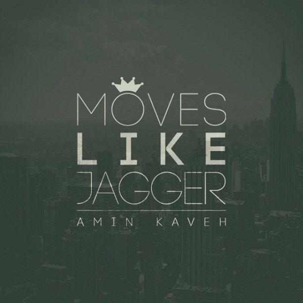 Amin Kaveh - Moves Like Jagger