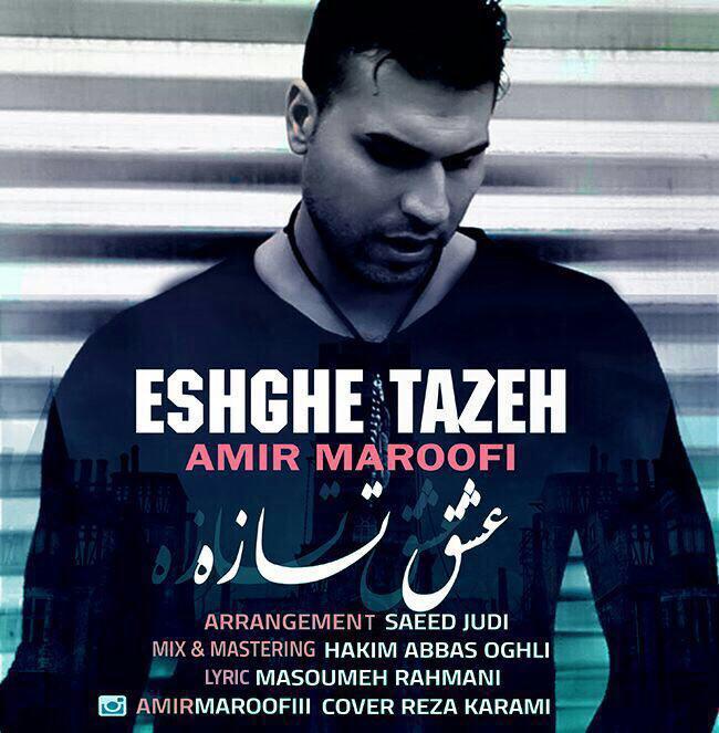 Amir Maroofi - Eshgheh Tazeh