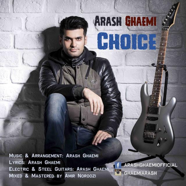 Arash Ghaemi - Choice