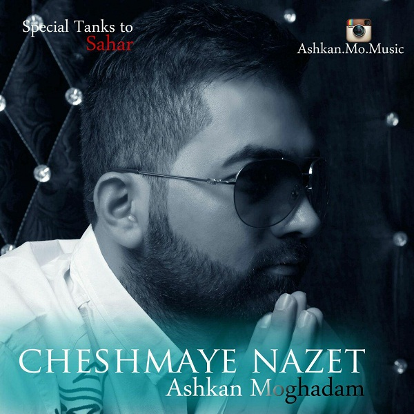 Ashkan Moghadam - Cheshmaye Nazet