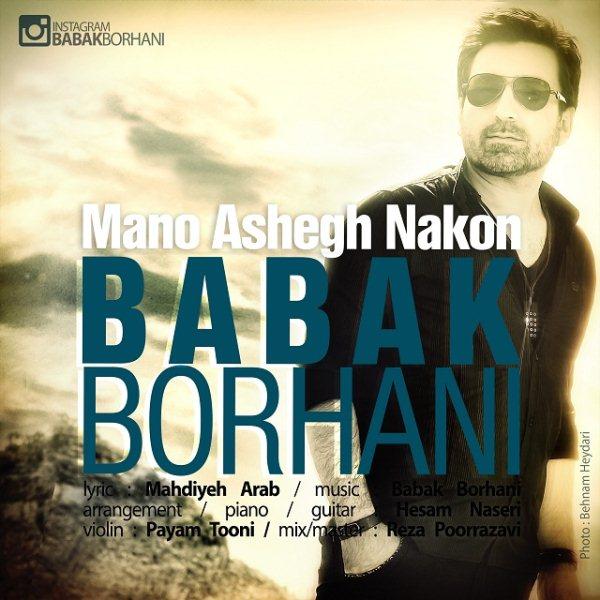 Babak Borhani - Mano Ashegh Nakon