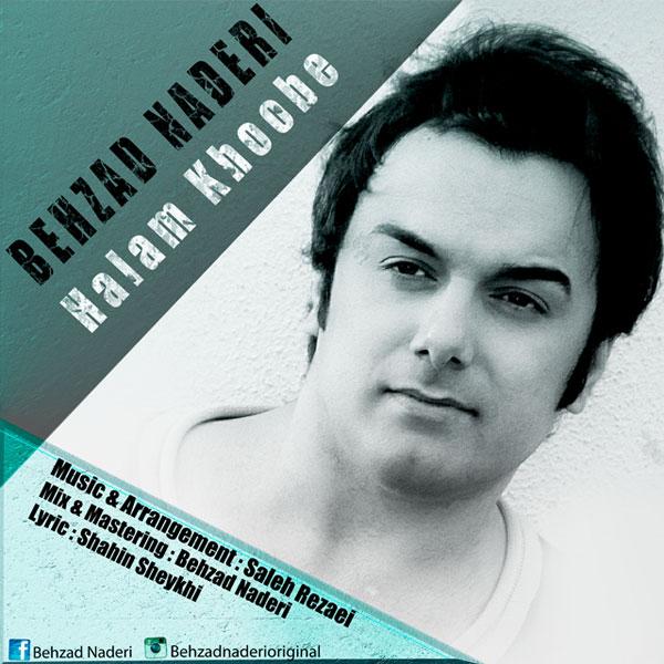 Behzad Naderi - Halam Khoobe
