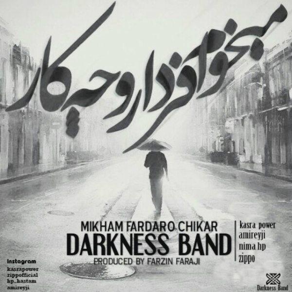 Darkness Band - Mikham Fardaro Chikar