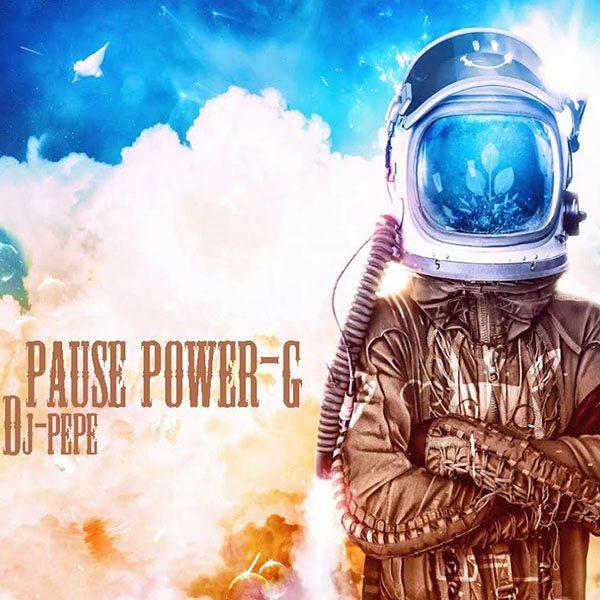 Dj pepe - Pause Power-G