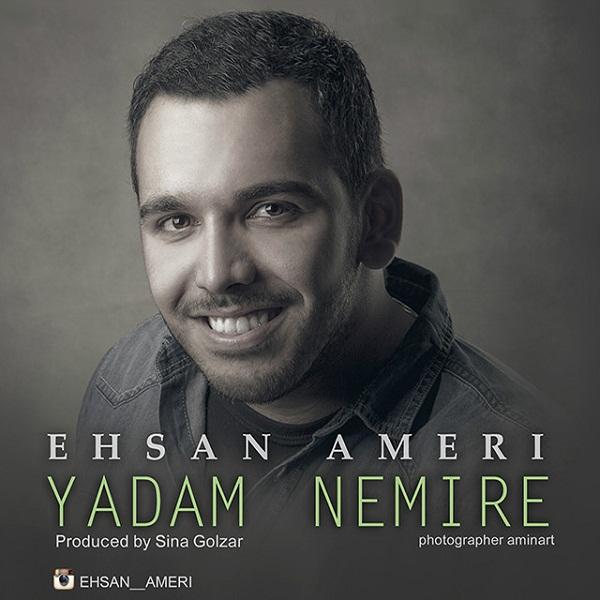 Ehsan Ameri - Yadam Nemire