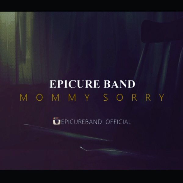 Epicure Band - Mommy Sorry (Video Version)