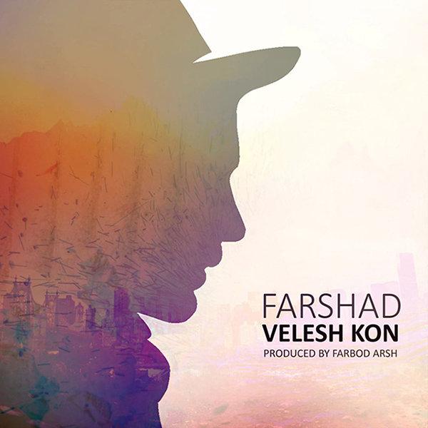 Farshad - Velesh Kon