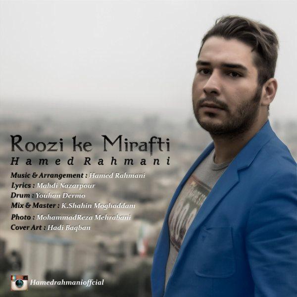 Hamed Rahmani - Roozi Ke Mirafti