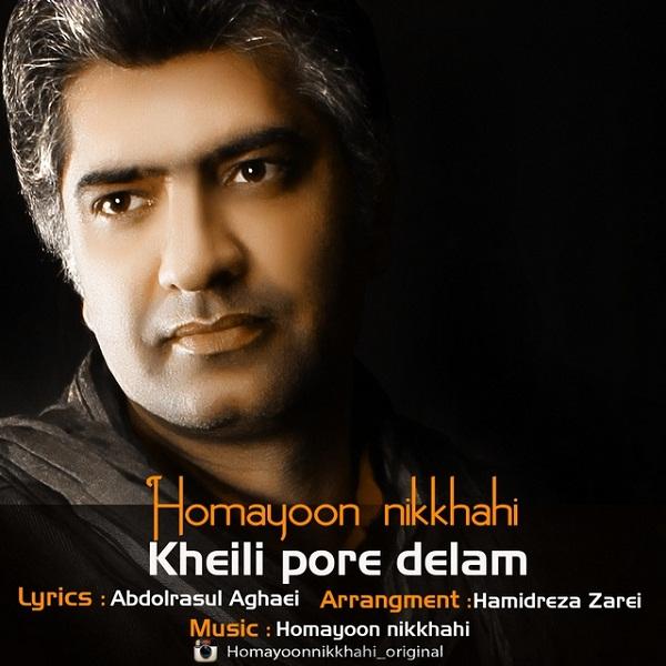 Homayoun Nikkhahi - Kheili Pore Delam