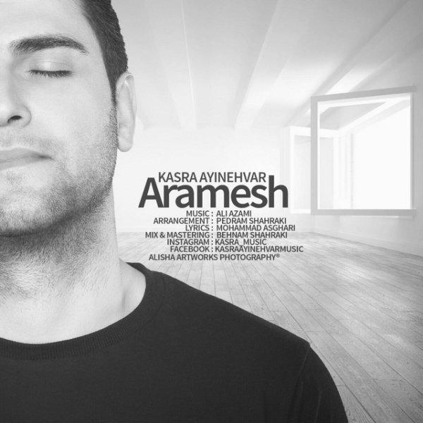 Kasra Ayinehvar - Aramesh
