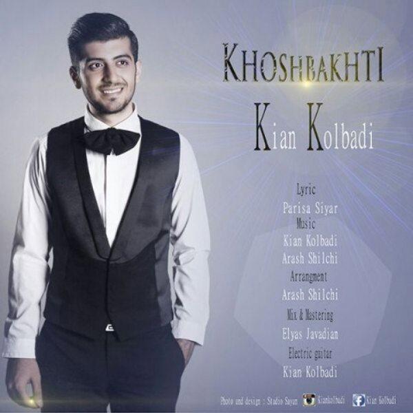 Kian Kolbadi - Khoshbakhti