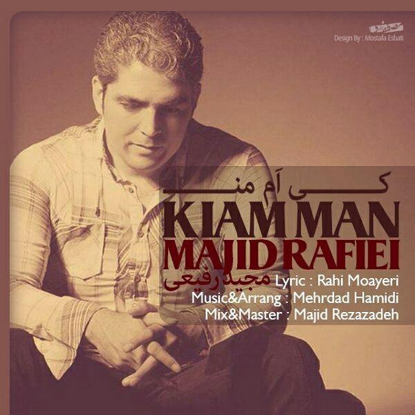 Majid Rafiei - Kiam Man