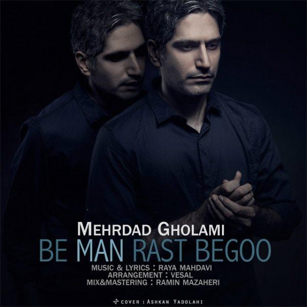 Mehrdad Gholami - Be Man Rast Begoo