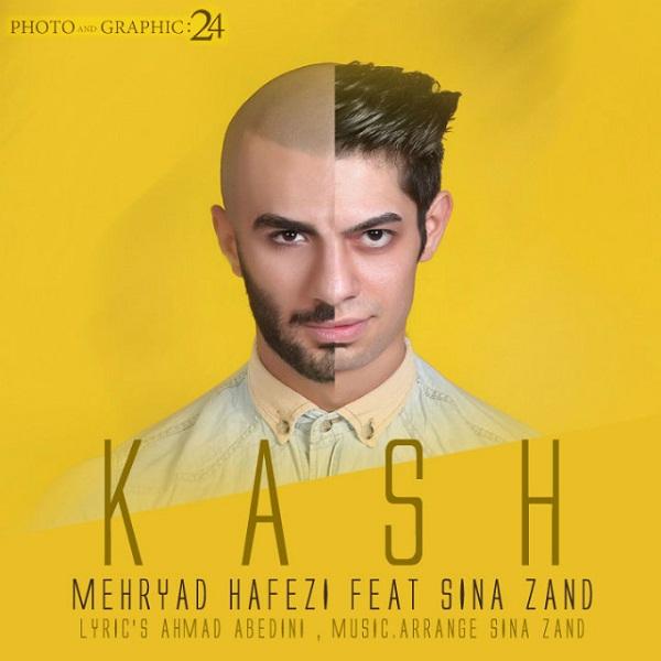 Mehryad Hafezi - Kash (Ft Sina Zand)