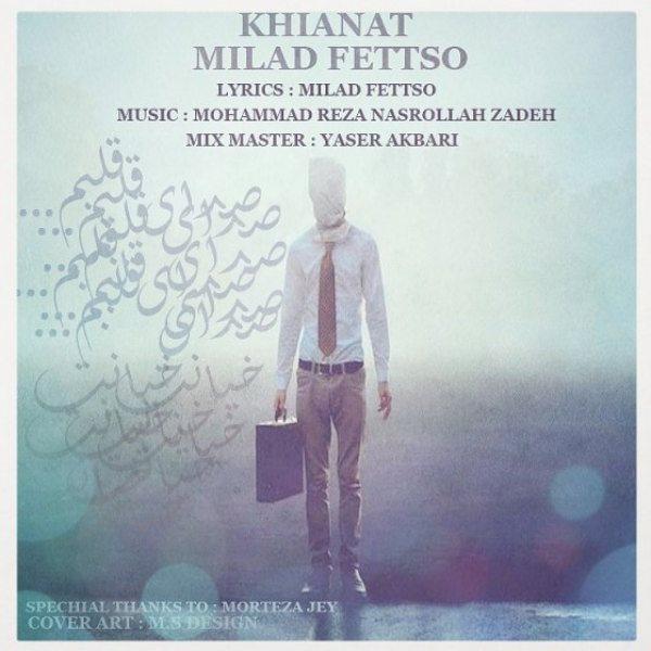 Milad Fettso - Khianat