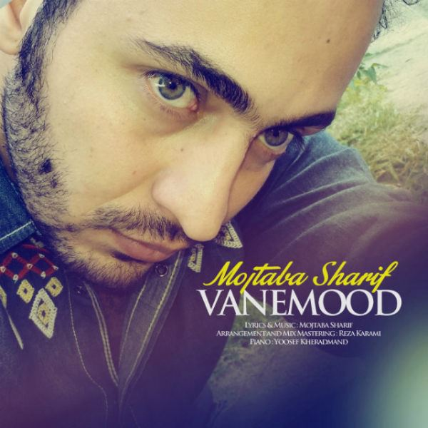 Mojtaba Sharif - Vanemood
