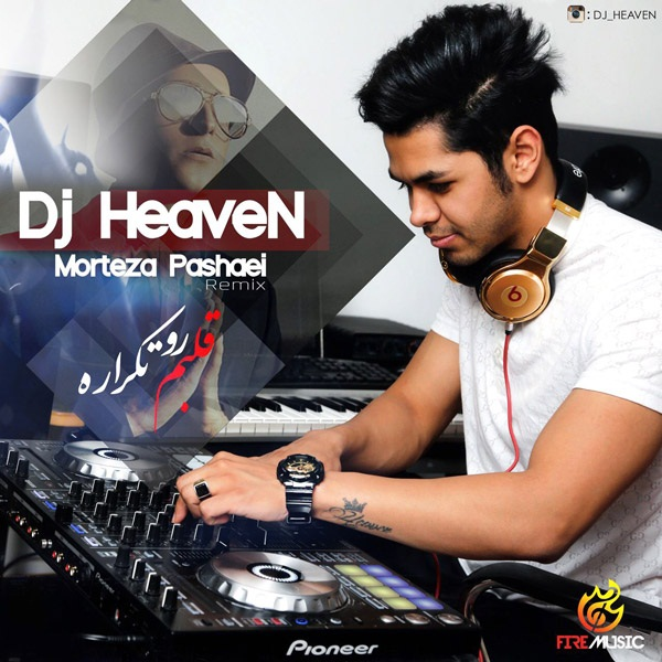 Morteza Pashaei - Ghalbam Ro Tekrare (DJ Heaven Remix)