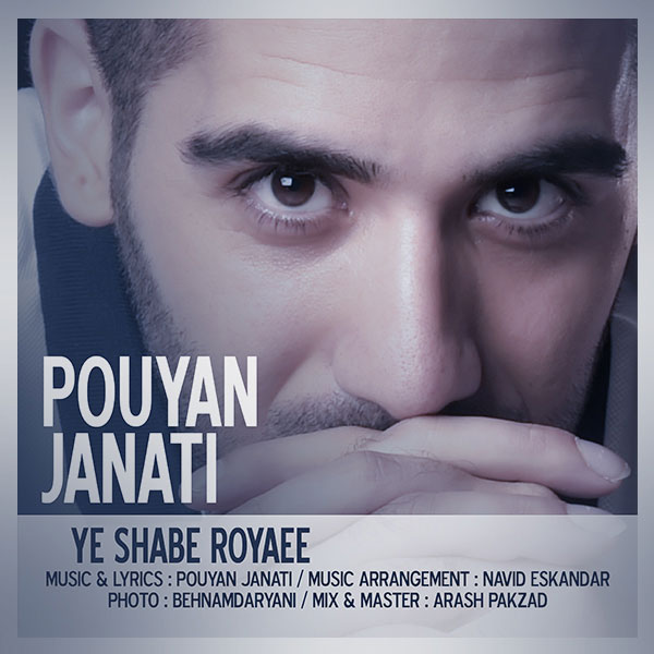 Pouyan Janati - Ye Shabe Royaee