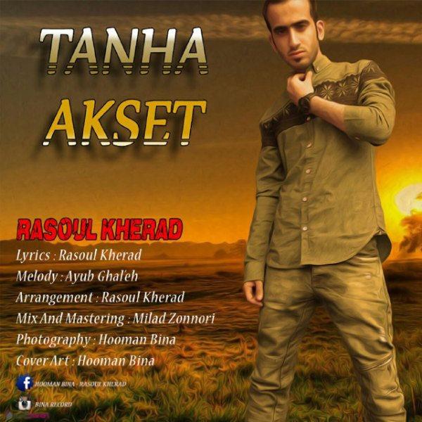Rasool Kherad - Tanha Akset