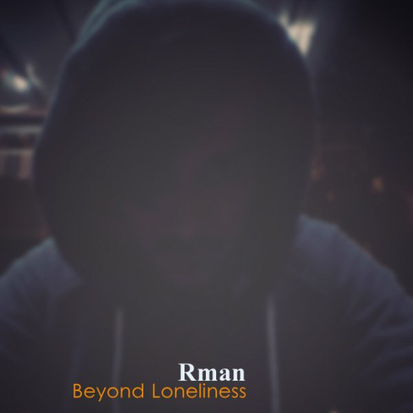 Rman - Beyond Loneliness