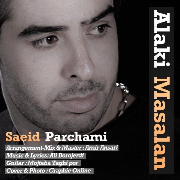 Saeid Parchami - Alaki Masalan