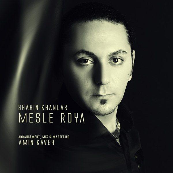 Shahin Khanlar - Mesle Roya