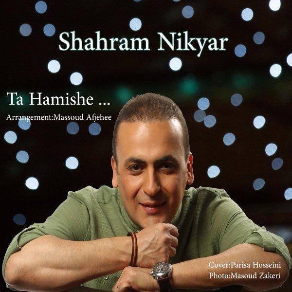 Shahram Nikyar - Ta Hamishe