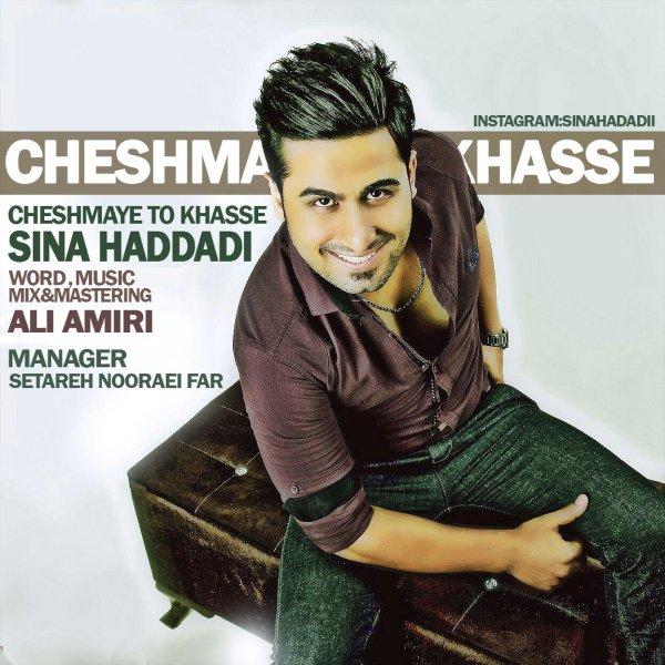 Sina Haddadi - Cheshmaye To Khasse