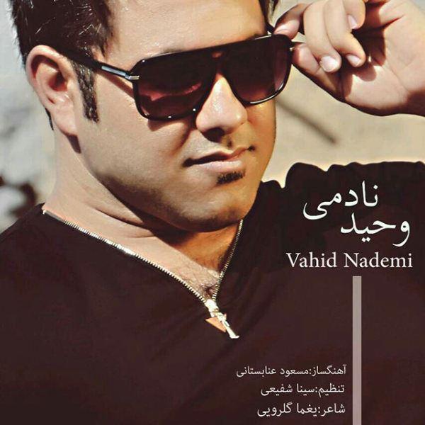 Vahid Nademi - Faghat Khodam Faghat Khodet
