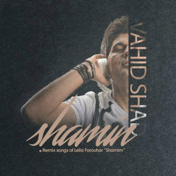 Vahid Shad - Shamim (Remix)