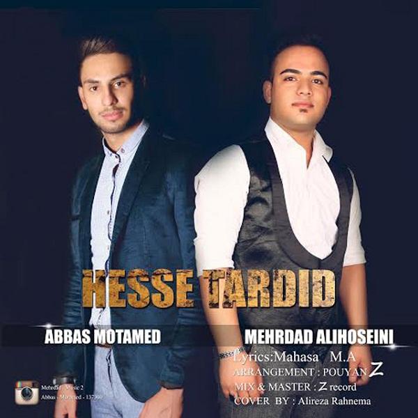Abbas Motamed - Hesse Tardid (Ft Mehrdad Alihoseini)