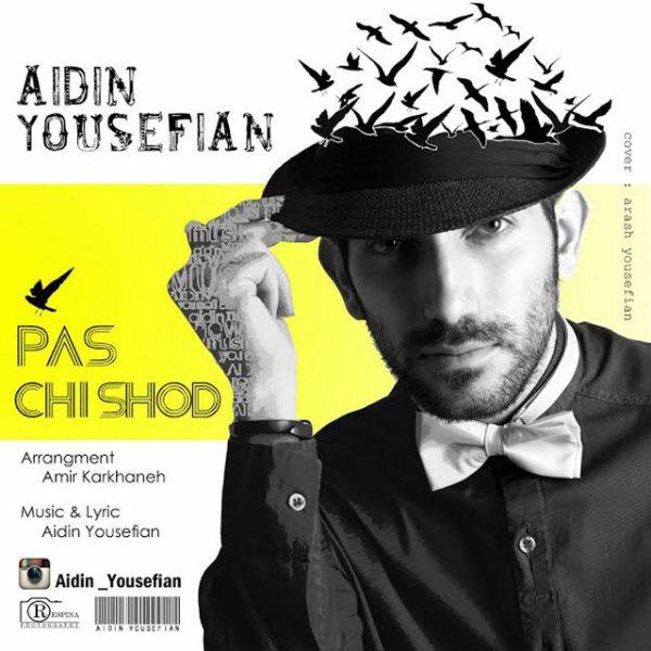 Aidin Yousefian - Pas Chi Shod